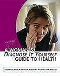 A Woman's Diagnose-It-Yourself Guide to Health-ExLibrary