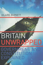 Britain Unwrapped: Government and Constitution Explained, Hilaire Barnett