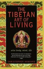 The Tibetan Art of Living : Wise Body, Mind, Life-ExLibrary