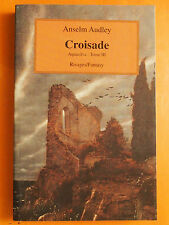 Croisade - Aquasilva - tome 3 - Anselm Audley - Editions Rivages/Fantasy