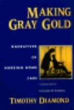 Making Gray Gold: Narratives of Nursing Home Care (Women in Culture and Society