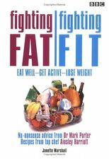 Fighting Fat, Fighting Fit: Eat Well, Get Active, Lose Weight By Janette Marsha