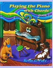 Playing the Piano with Chords: Playing the Piano with Chords by Kevin G. Pace...