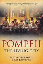 NEW - Pompeii: The Living City by Butterworth, Alex; Laurence, Ray