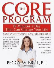 The Core Program: Fifteen Minutes a Day That Can Change Your Life by Peggy Bril