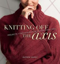 Knitting Off the Axis: Projects and Techniques for Sideways Knitting, Gnagy, Mat