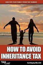 How to Avoid Inheritance Tax, Bayley, Carl