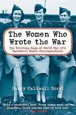 The Women Who Wrote the War: The Compelling Story of the Path-breaking Women War