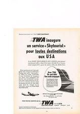 PUBLICITE ADVERTISING   1952   TWA     un service SKYTOURIST aux USA