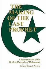 The Making of the Last Prophet: A Reconstruction of the Earliest Biography of Mu