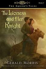 The Squire&#39s Tales: The Lioness and Her Knight 7 by Gerald Morris (2008,...