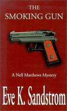 The Smoking Gun: A Nell Matthews Mystery by Sandstrom, Eve K.