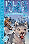 Palace Puppies, Book Three Sunny and the Snowy Surprise