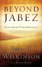 Beyond Jabez: Expanding Your Borders, Smith, Brian, Wilkinson, Bruce, Good Book