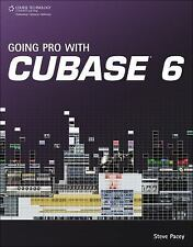 Going Pro with Cubase 6 by Steve (Steve Pacey) Pacey (2011, Paperback)