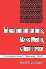 Telecommunications, Mass Media, and Democracy: The Battle for the Control of U.S