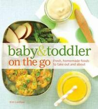 Baby and Toddler On the Go Cookbook: Fresh, Homemade Foods To Take Out And About
