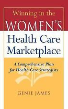 Winning in the Women's Health Care Marketplace: A Comprehensive Plan f-ExLibrary