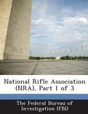 National Rifle Association , Part 1 Of 3 (2013, Paperback)