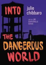 Into the Dangerous World by Julie Chibbaro (2015, Hardcover) BRAND NEW
