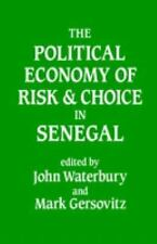Political Economy of Risk and Choice in Senegal by John Waterbury (1987,...