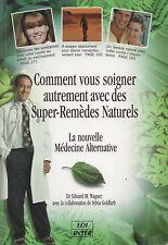 COMMENT VOUS SOIGNER AUTREMENT AVEC DES SUPER-REMÈDES NATURELS DU DR WAGNER