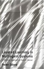 Layered Learning in Multiagent Systems: A Winning Approach to Robotic -ExLibrary