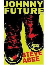 Johnny Future by Steve Abee (2012, Paperback)