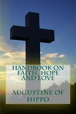 Handbook on Faith, Hope and Love by Augustine of Hippo (2013, Paperback)