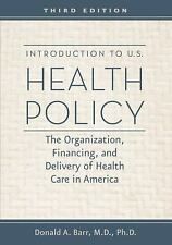 Introduction to U.S. Health Policy: The Organization, Financing, and Delivery of