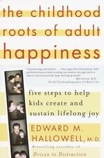 The Childhood Roots of Adult Happiness: Five Steps to Help Kids Create and Susta