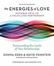 The Energies of Love : Using Energy Medicine to Keep Your Relationship...