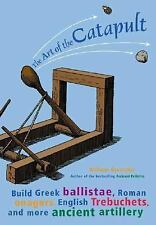 The Art of the Catapult by William Gurstelle  PB
