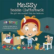 Messy Bessy Clutterbuck: The girl who wouldn't tidy her bedroom-ExLibrary