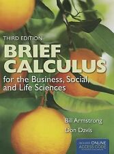 NEW Brief Calculus for the Business, Social, and Life Sciences by Bill Armstrong