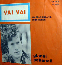 "VAI VAI ( MARBLE BREAKS ,IRON BENDS) 7"" GIANNI PETTENATI  ITALY BEAT 1967"