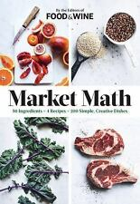 Market Math-50 Ingredients X 4 Recipes = 200 Simple Creative Dishes--Food & Wine