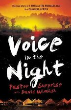 Voice in the Night : The True Story of a Man and the Miracles That Are...