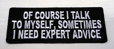 P2 Talk to Myself Need Expert Advice...Funny Humour Iron Patch Laugh Joke Biker