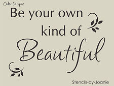 STENCIL Be Your Own Kind Beautiful Country Cottage Inspire Family Signs U Paint