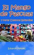 El Mango de Pascuas y Otros Cuentos Infantiles by Eduardo Méndez (2011,...