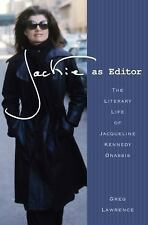 Jackie as Editor: The Literary Life of Jacqueline Kennedy Onassis, Lawrence, Gre