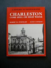 Charleston Come Hell Or High Water by Robert N.S. Whitelaw and Alice F. Levkoff