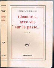 CHAMBRES avec VUE sur le PASSÉ Christiane BAROCHE Nouvelles NRF Gallimard 1978