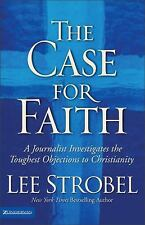 The Case for Faith / Journalist Investigates Objections to Christ: Lee Strobel
