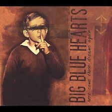 Here Come Those Dreams Again * by Big Blue Hearts (CD, Jan-2010, Adrenaline) New