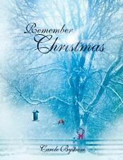 Remember Christmas by Carole Bystrom (2013, Paperback)
