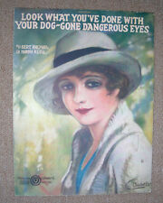 1920 LOOK WHAT YOU'VE DONE WITH YOUR DOG-GONE DANGEROUS EYES Sheet Music KALMAR