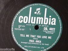 78rpm PAUL ANKA tell me that you love me / i love you baby
