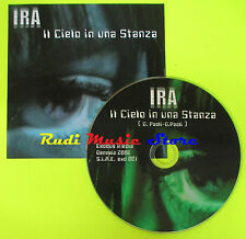 CD Singolo IRA Il cielo in una stanza PROMO 2006 italy EXODUS MEDIA mc dvd (S9)